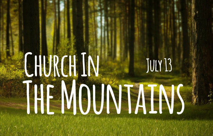 Church in the Mountains July 13, 2019